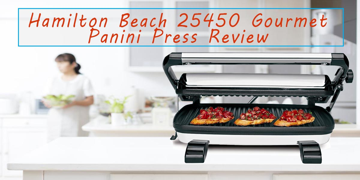 Hamilton Beach 25450 Gourmet Panini Press Review