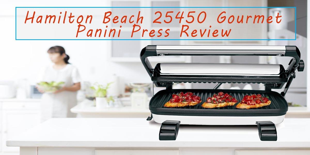 Hamilton Beach 25450 Gourmet Panini Press Review