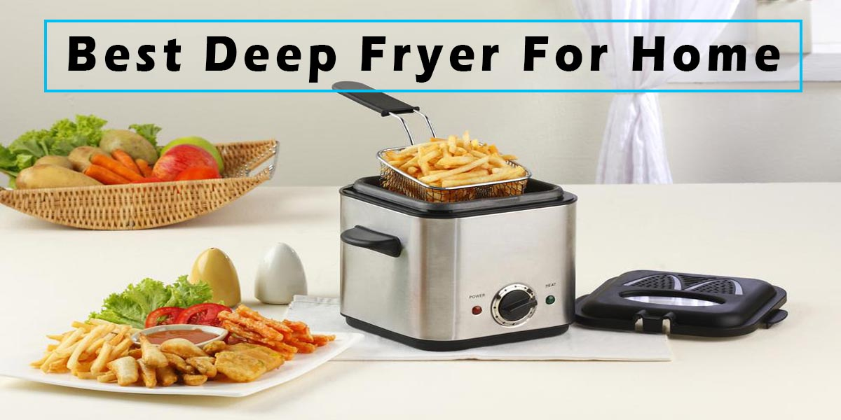 Best Deep Fryers for home