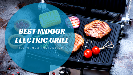 Best Indoor Electric Grill