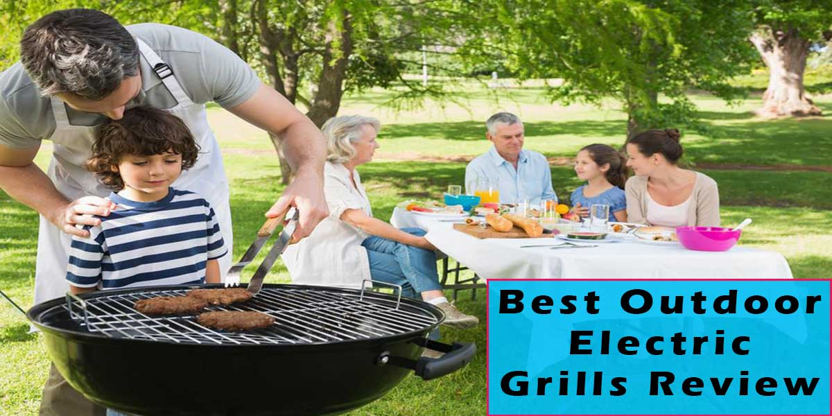 Best Outdoor Electric Grills Review
