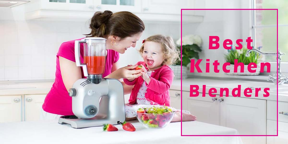 Best Kitchen Blenders